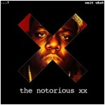 Music : Wait What The XX and Notorious BIG