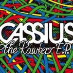 Nouvel E.P Cassius The Rawkers